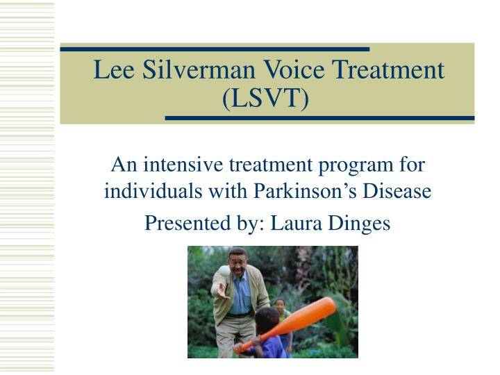 Lee silverman voice treatment lsvt