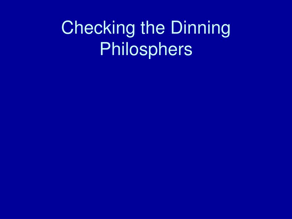 Checking the Dinning Philosphers