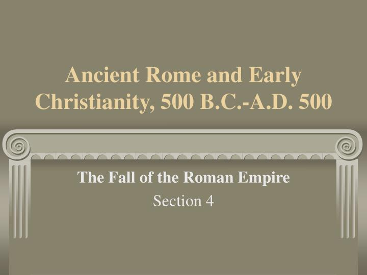 Ancient rome and early christianity 500 b c a d 500 l.jpg