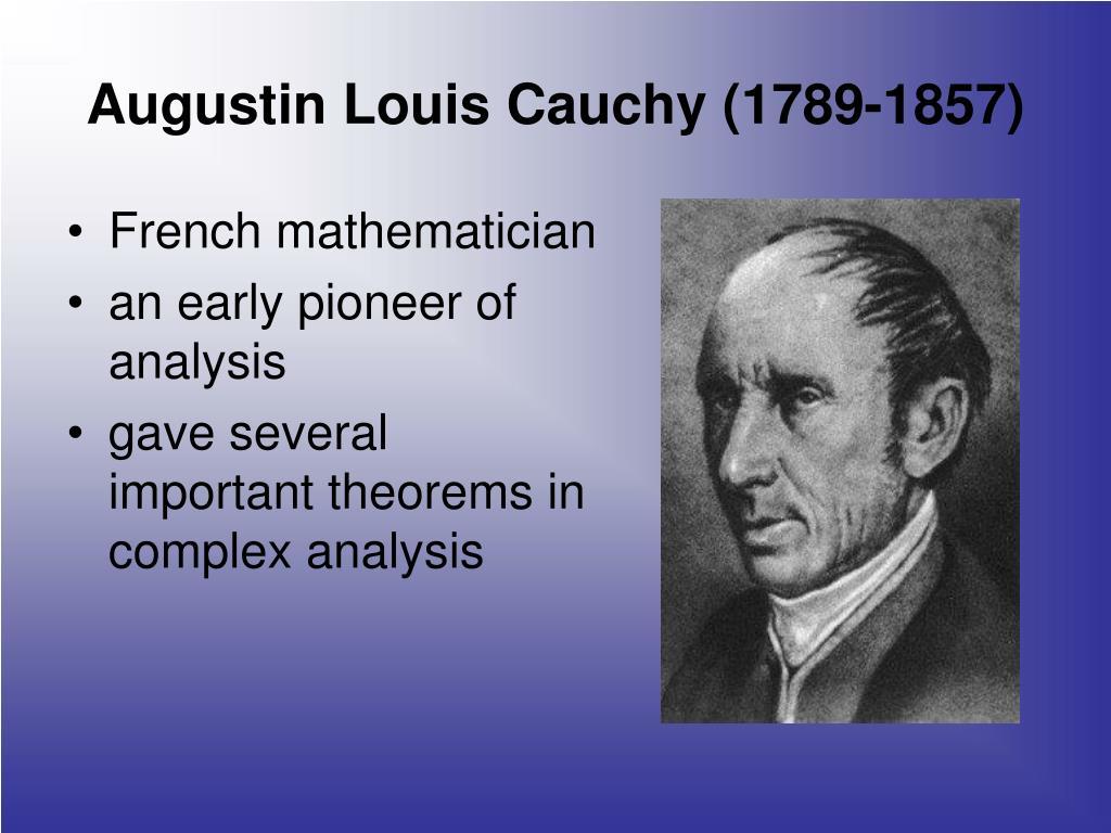 Augustin Louis Cauchy (1789-1857)