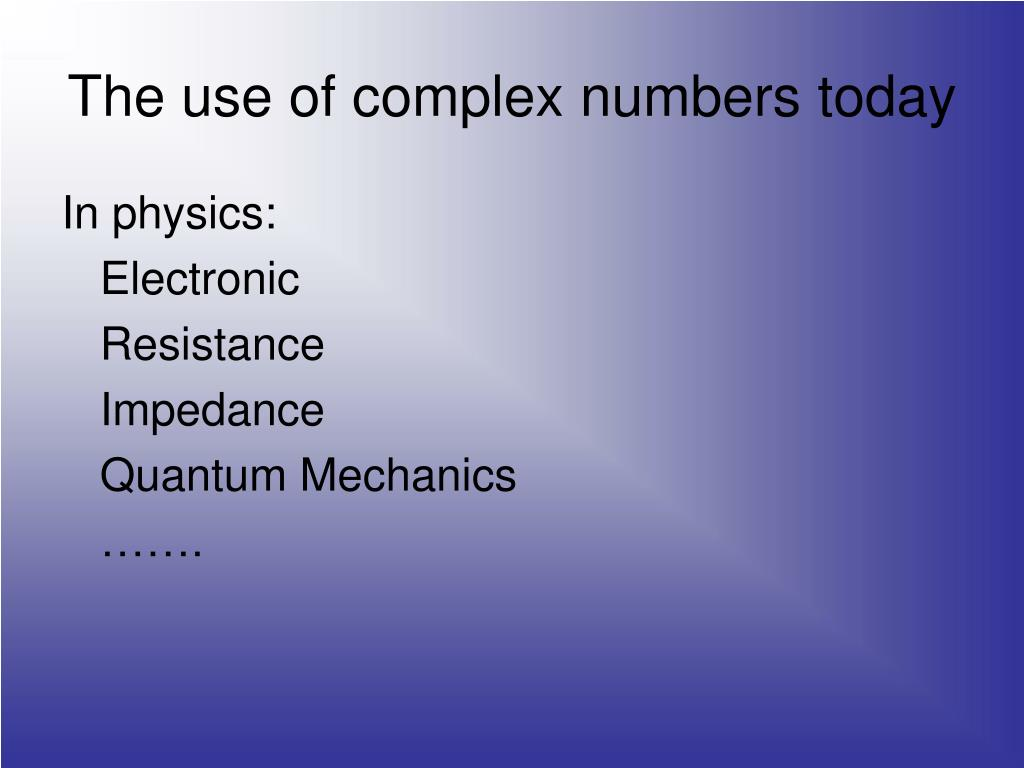 The use of complex numbers today