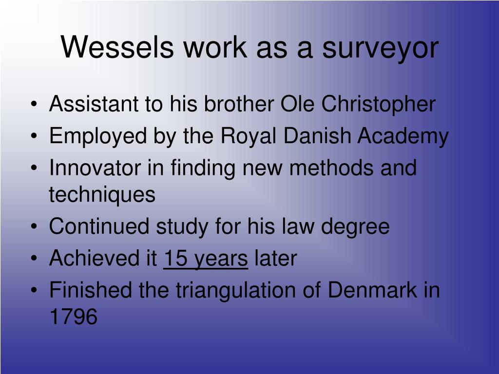 Wessels work as a surveyor