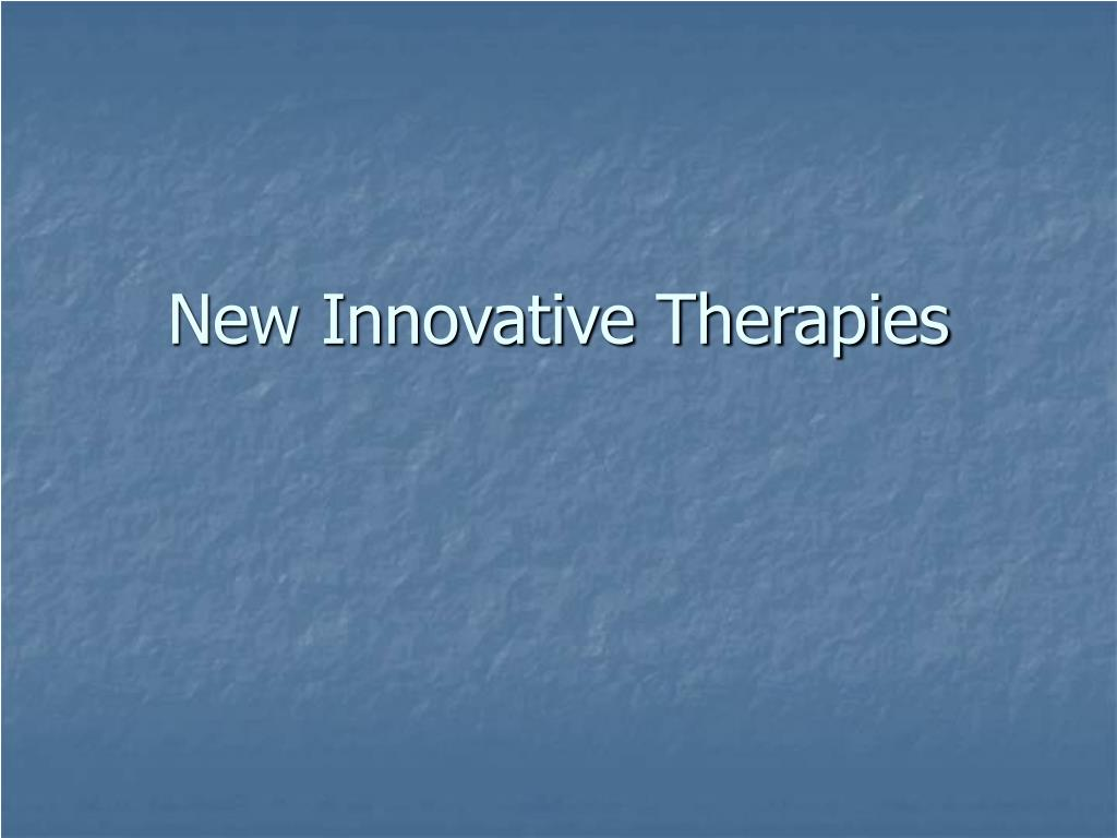 New Innovative Therapies