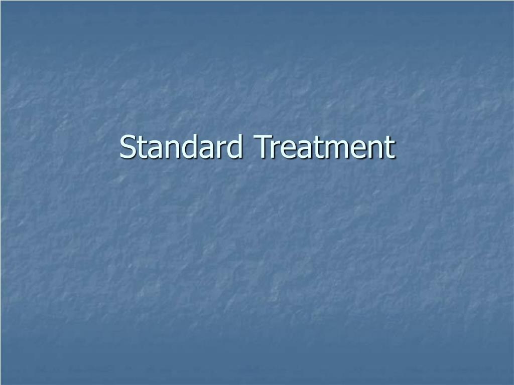 Standard Treatment