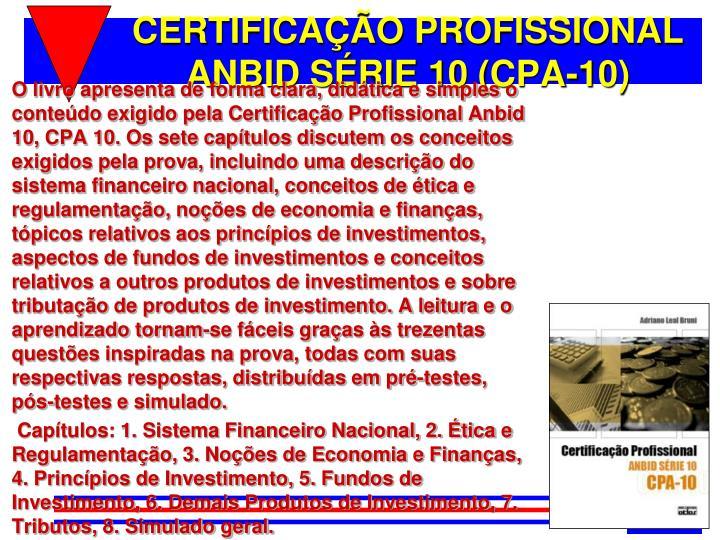 CERTIFICAÇÃO PROFISSIONAL ANBID SÉRIE 10 (CPA-10)