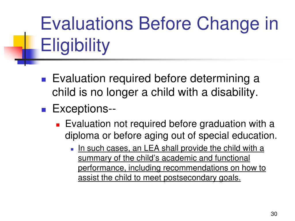 Evaluations Before Change in Eligibility