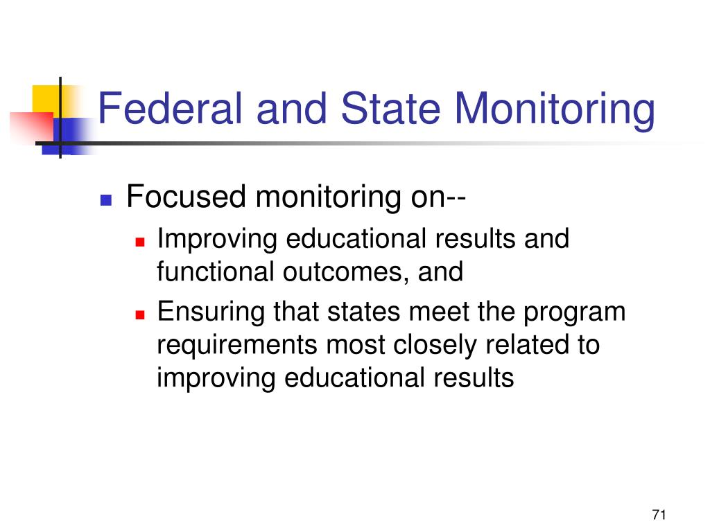 Federal and State Monitoring