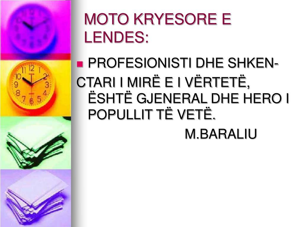 MOTO KRYESORE E LENDES: