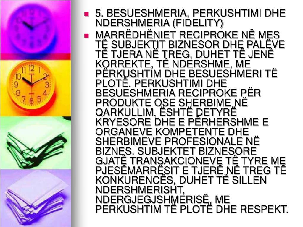 5. BESUESHMERIA, PERKUSHTIMI DHE NDERSHMERIA (FIDELITY)