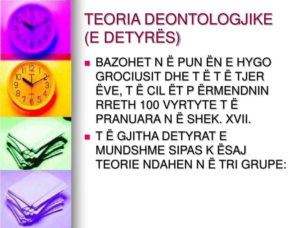 TEORIA DEONTOLOGJIKE (E DETYRËS)