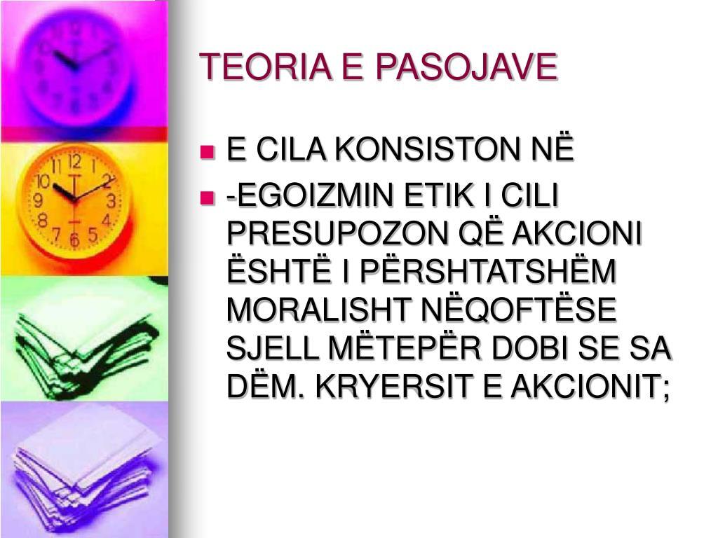 TEORIA E PASOJAVE
