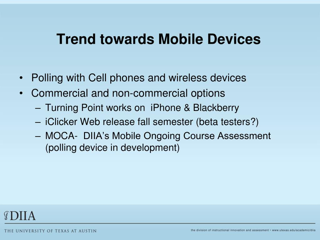 Trend towards Mobile Devices