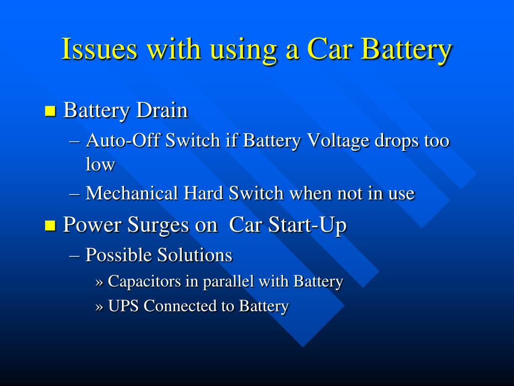 Issues with using a Car Battery