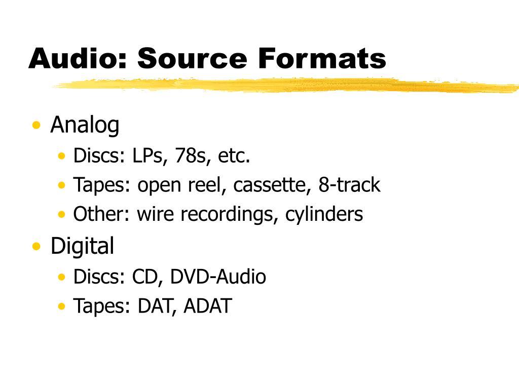 Audio: Source Formats
