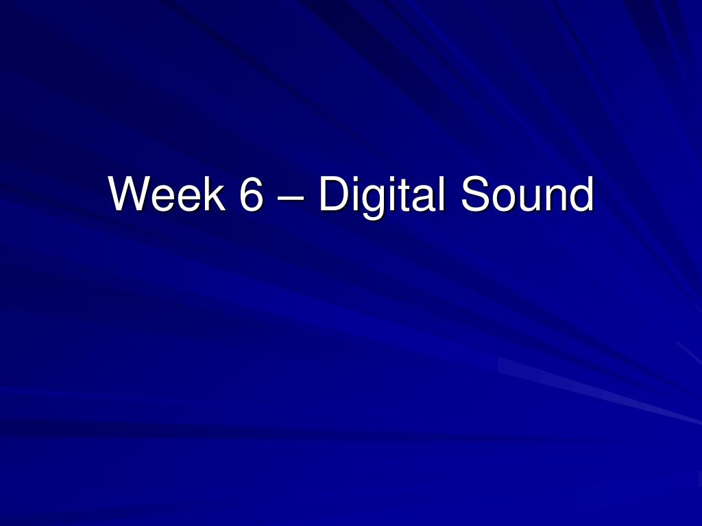 week 6 digital sound
