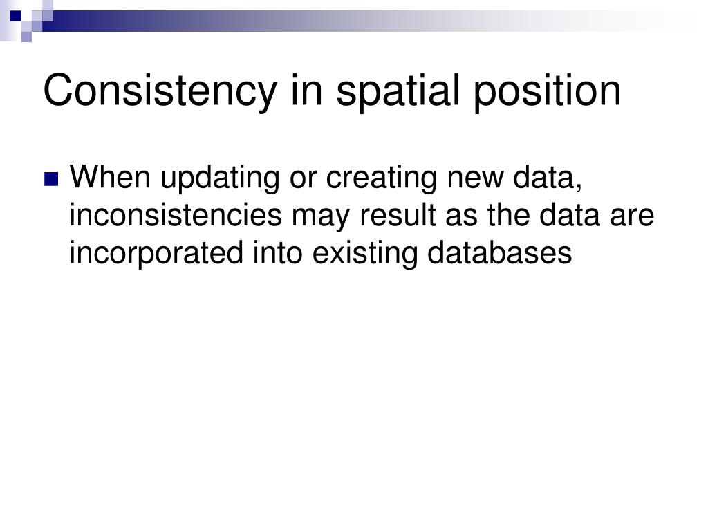 Consistency in spatial position
