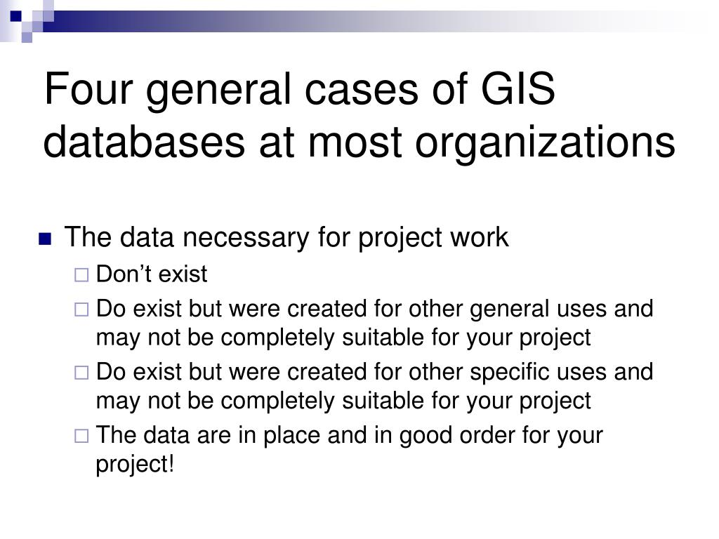 Four general cases of GIS databases at most organizations