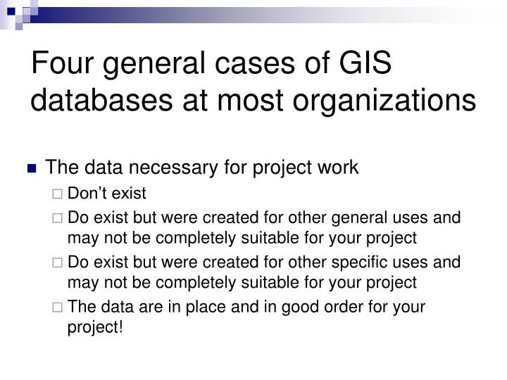Four general cases of gis databases at most organizations l.jpg