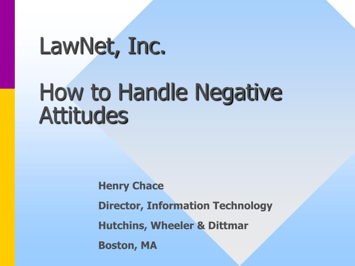 Lawnet inc how to handle negative attitudes