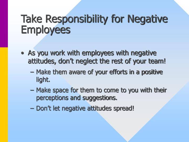 Take Responsibility for Negative Employees