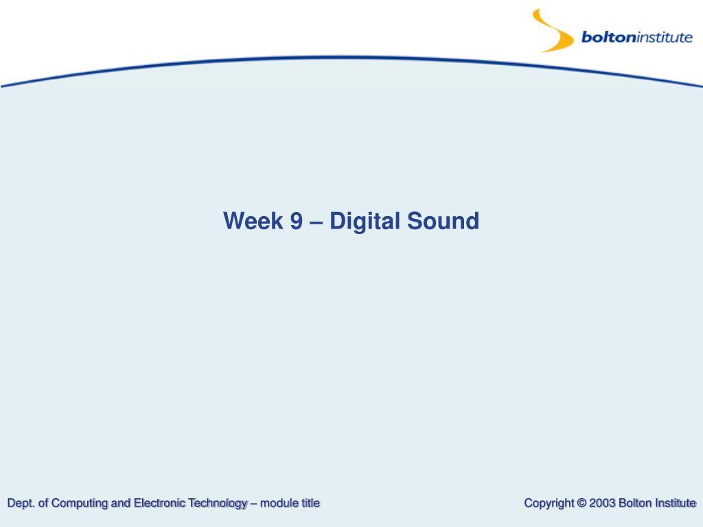 Week 9 – Digital Sound