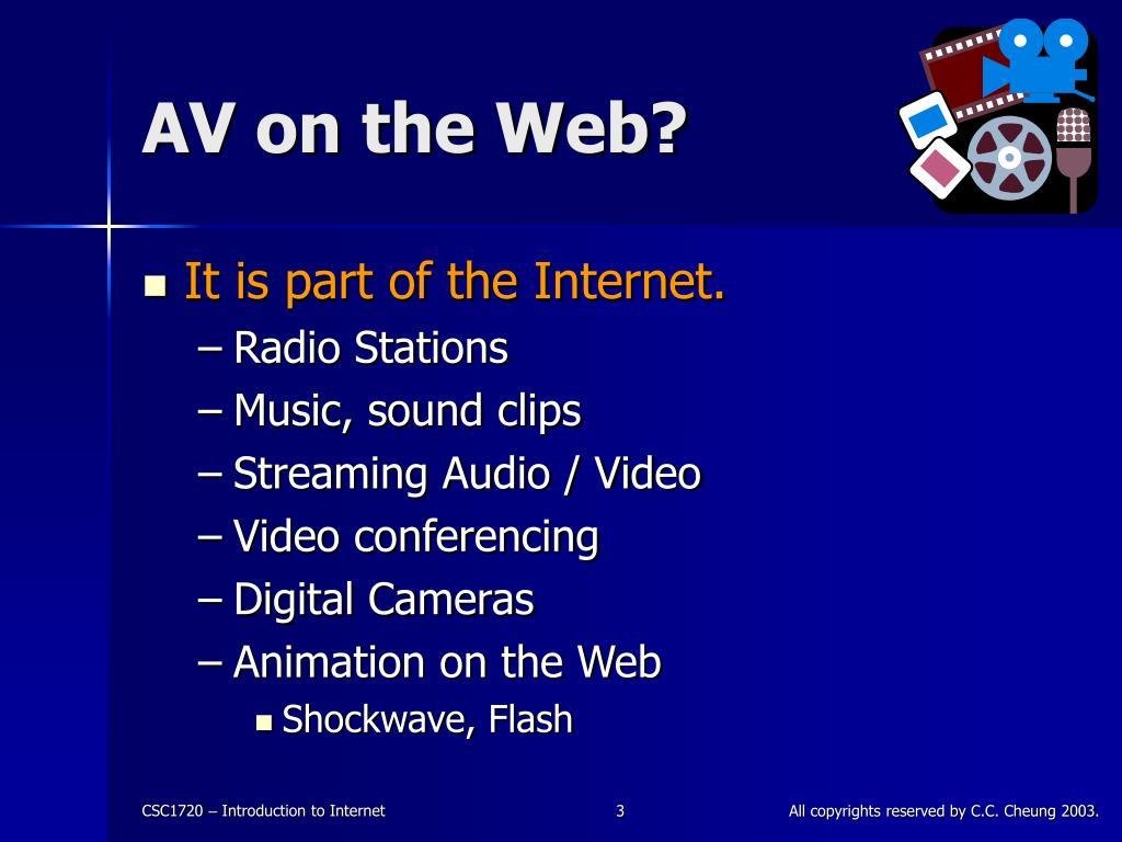 AV on the Web?