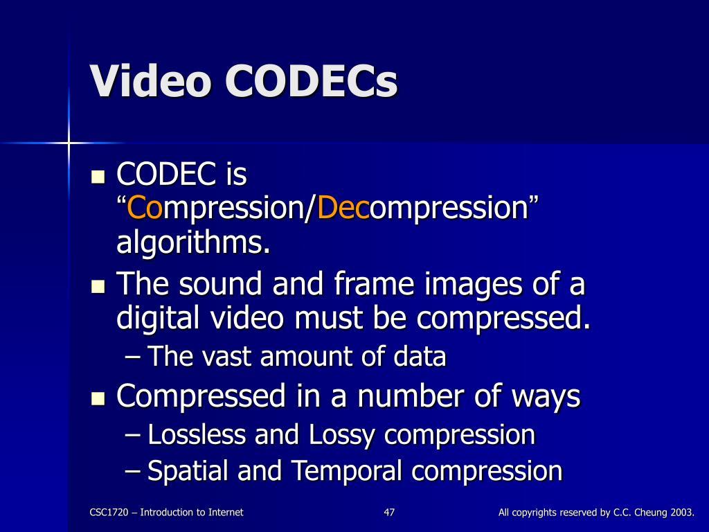 Video CODECs