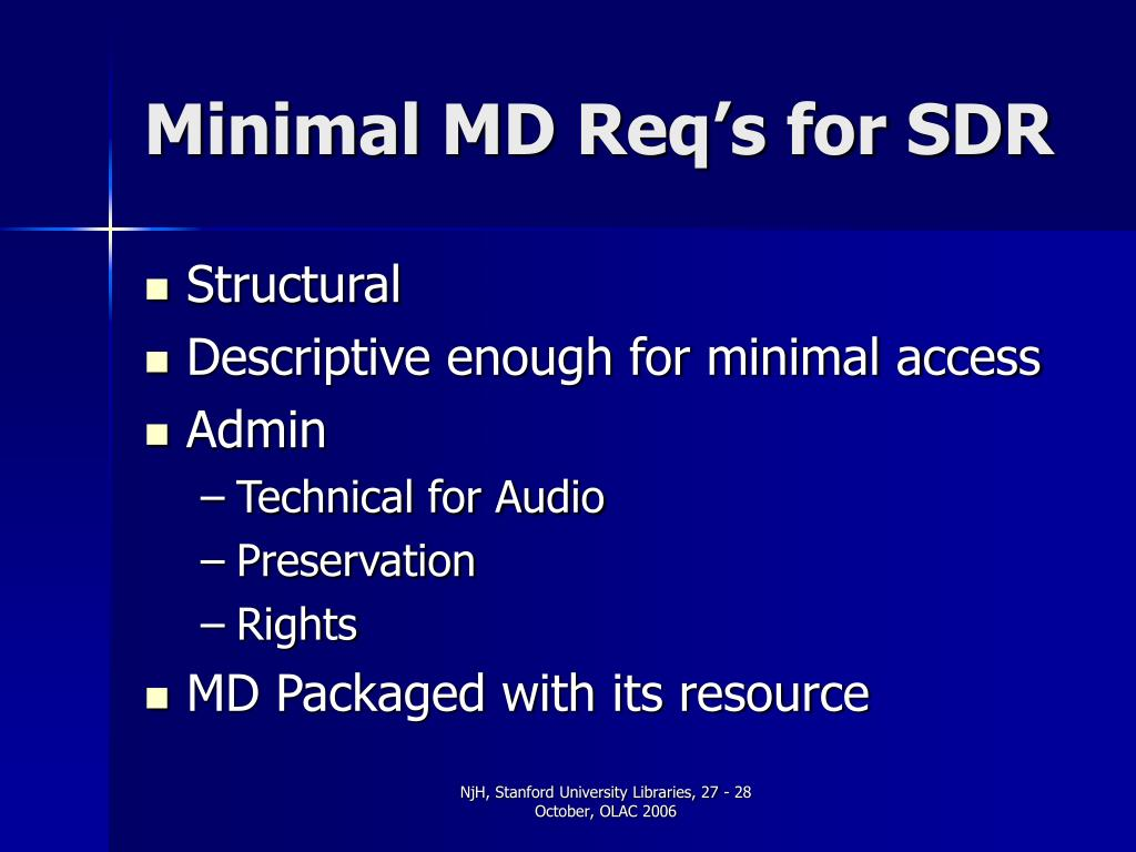 Minimal MD Req's for SDR