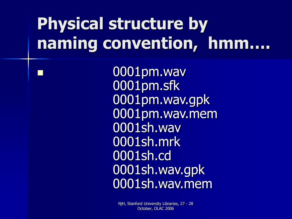 Physical structure by naming convention,  hmm….
