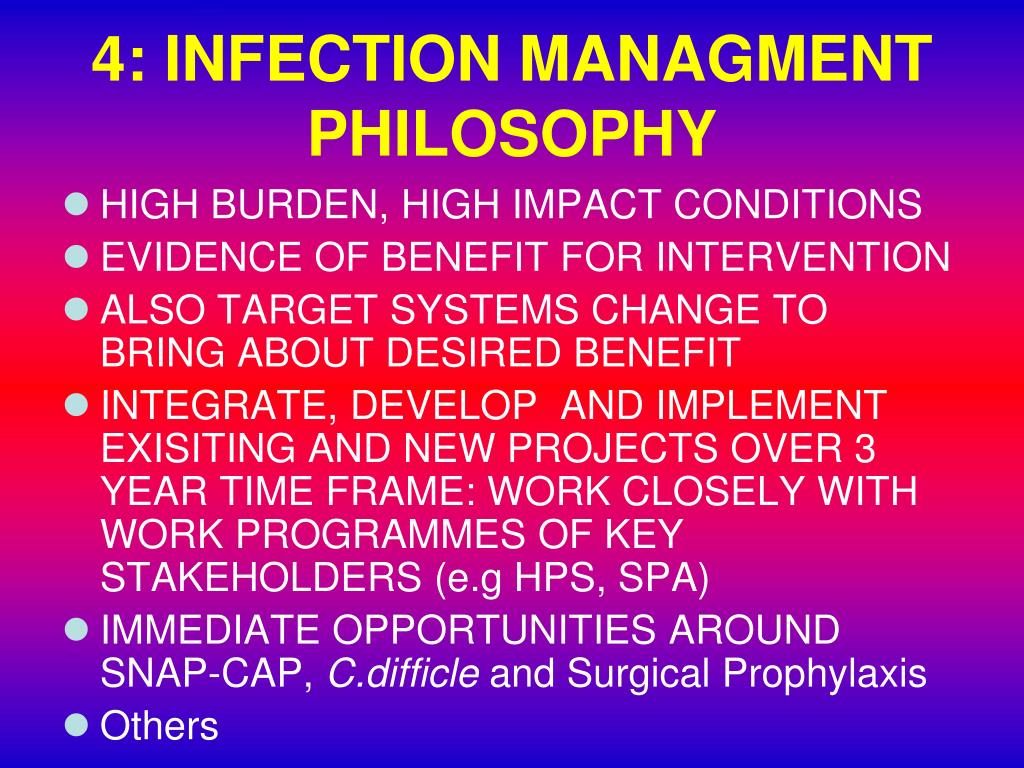 4: INFECTION MANAGMENT PHILOSOPHY