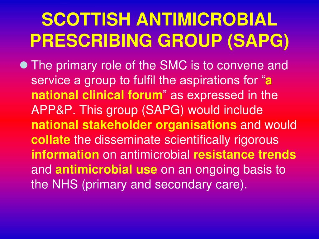 SCOTTISH ANTIMICROBIAL PRESCRIBING GROUP (SAPG)