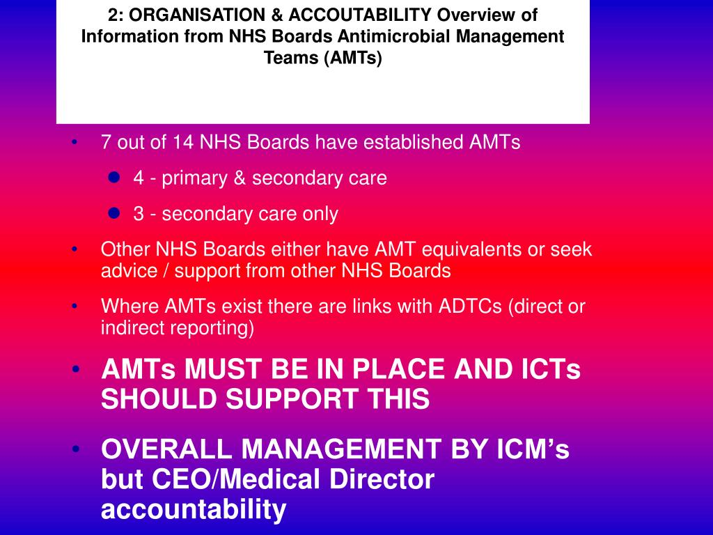 2: ORGANISATION & ACCOUTABILITY Overview of Information from NHS Boards Antimicrobial Management Teams (AMTs)