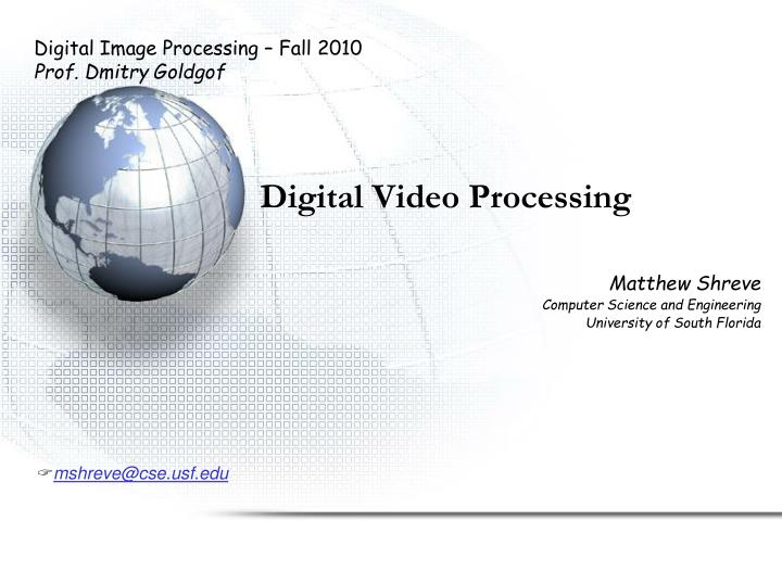 Digital video processing l.jpg
