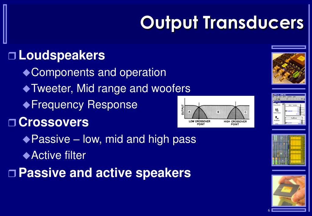Output Transducers
