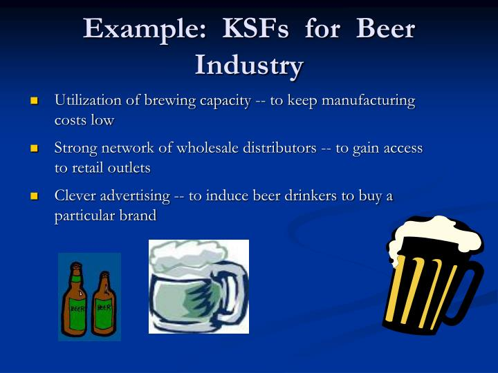 Example:  KSFs  for  Beer  Industry