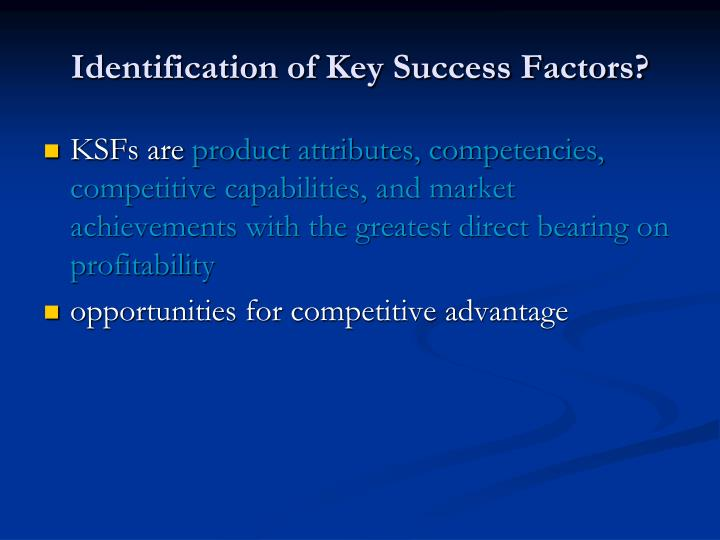 Identification of Key Success Factors?