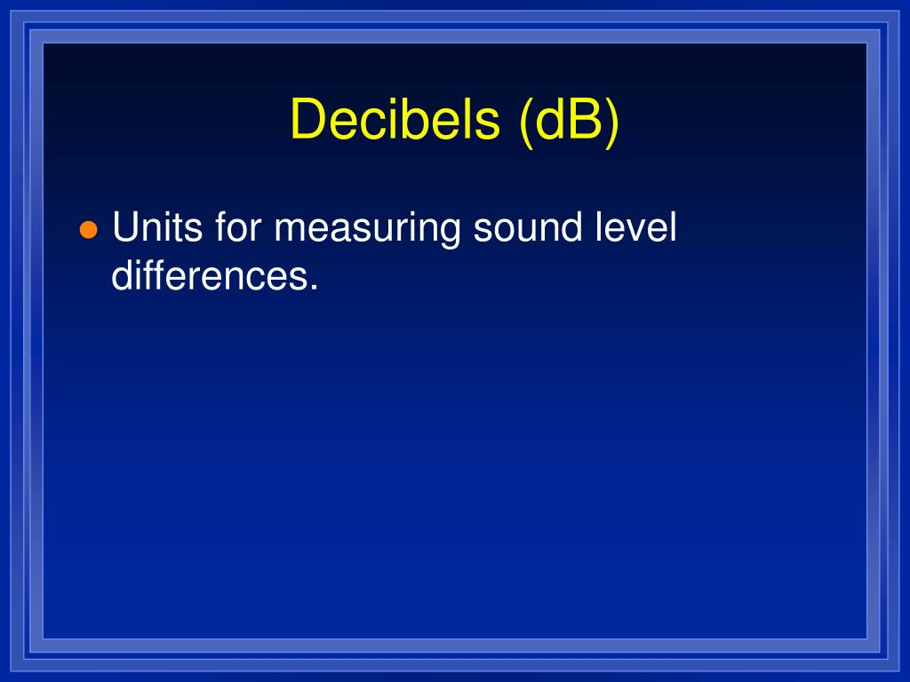 Decibels (dB)