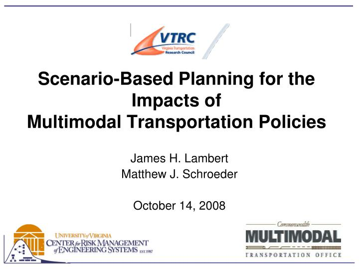 Scenario based planning for the impacts of multimodal transportation policies l.jpg