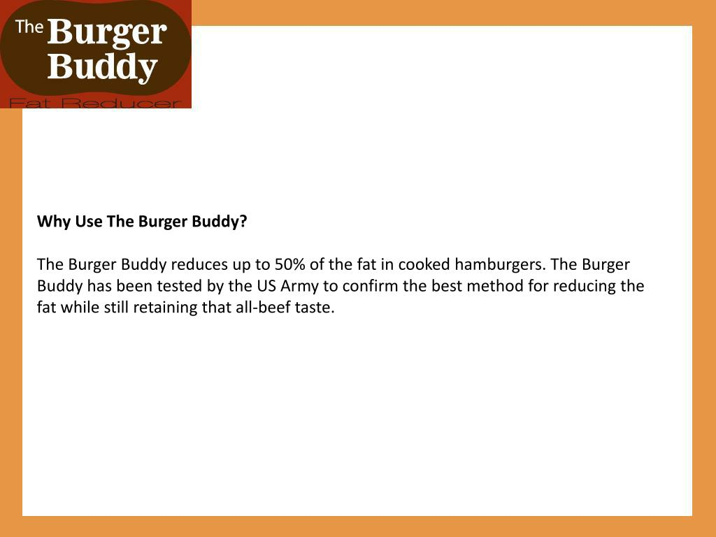 Why Use The Burger Buddy?