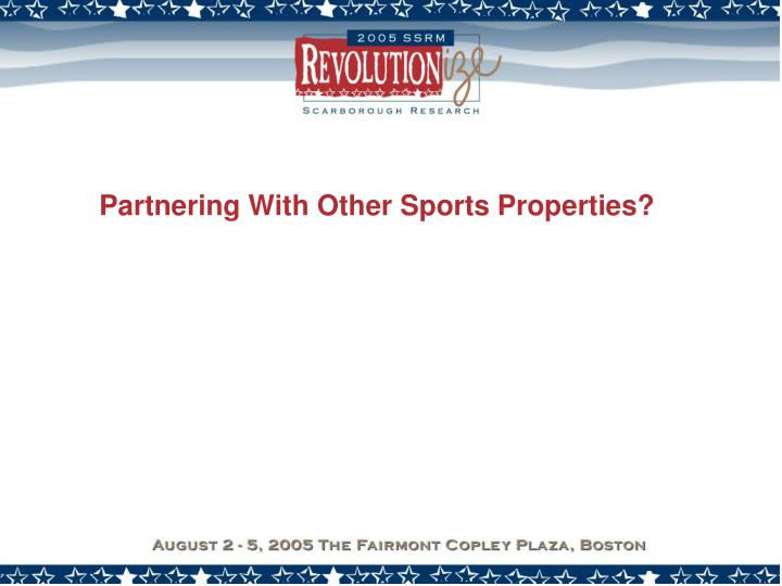 Partnering With Other Sports Properties?