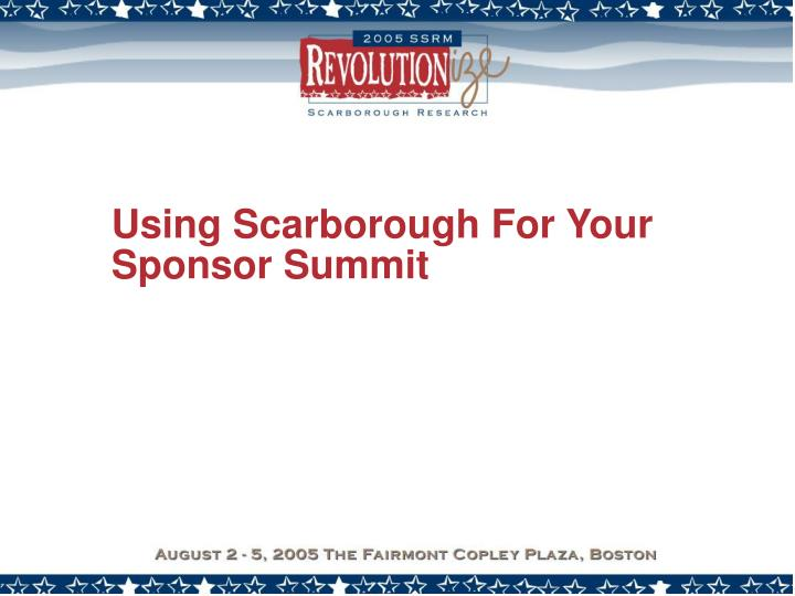 Using Scarborough For Your Sponsor Summit