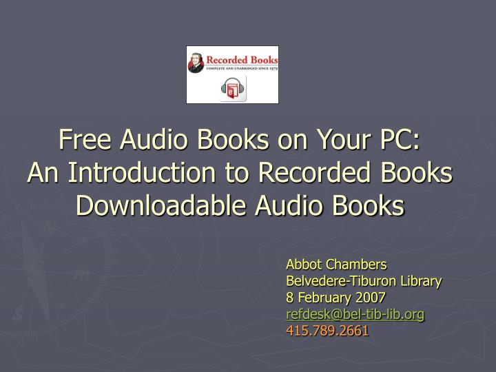 Free audio books on your pc an introduction to recorded books downloadable audio books
