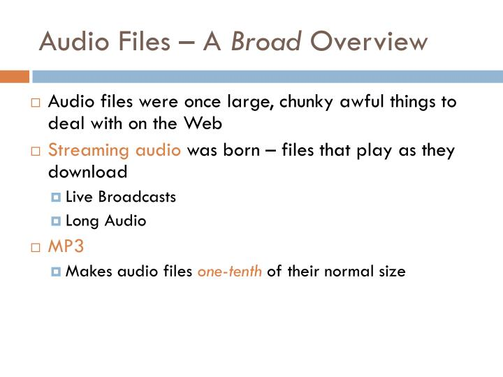 Audio files a broad overview