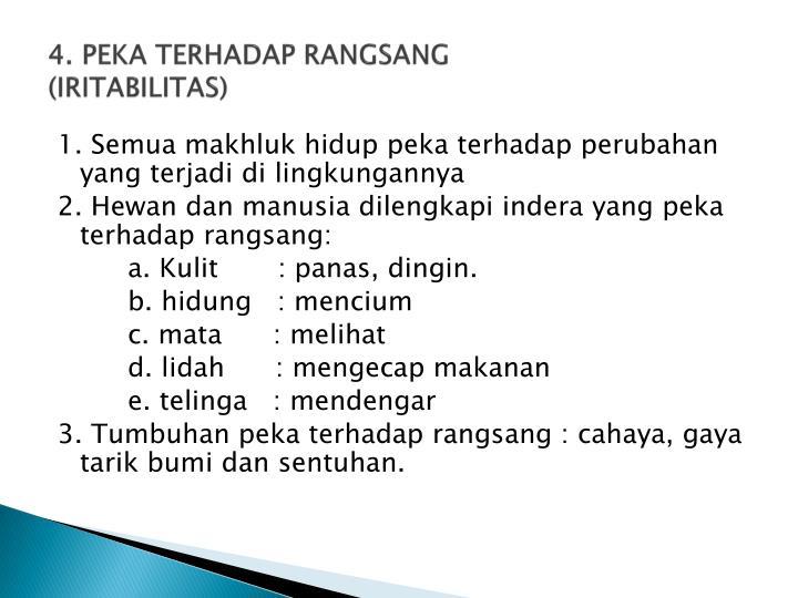 4. PEKA TERHADAP RANGSANG