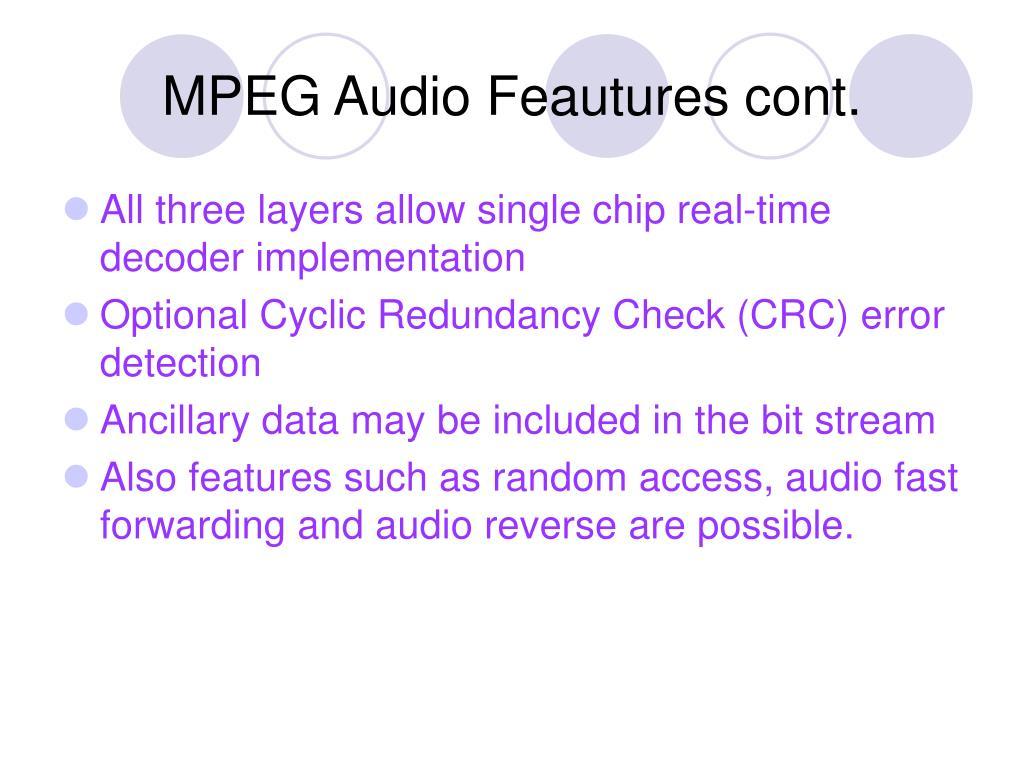 MPEG Audio Feautures cont.
