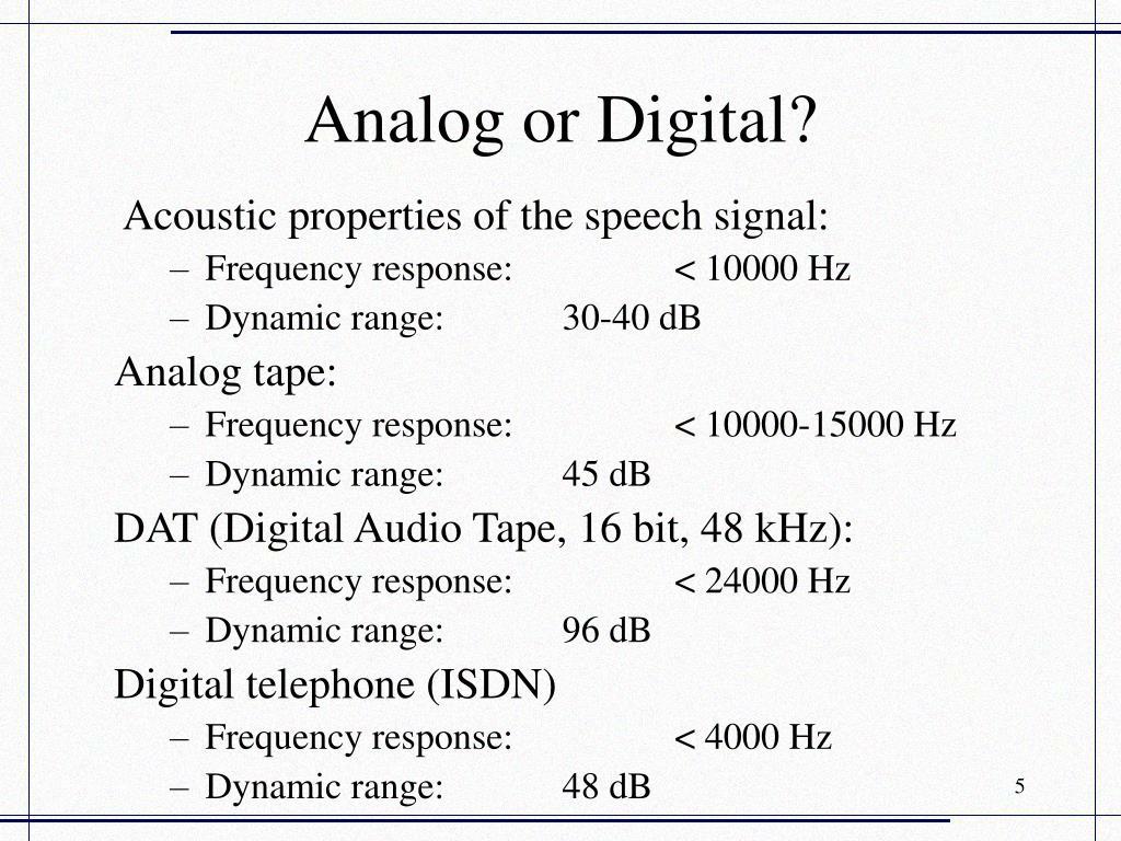 Analog or Digital?