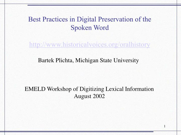 Best practices in digital preservation of the spoken word http www historicalvoices org oralhistory