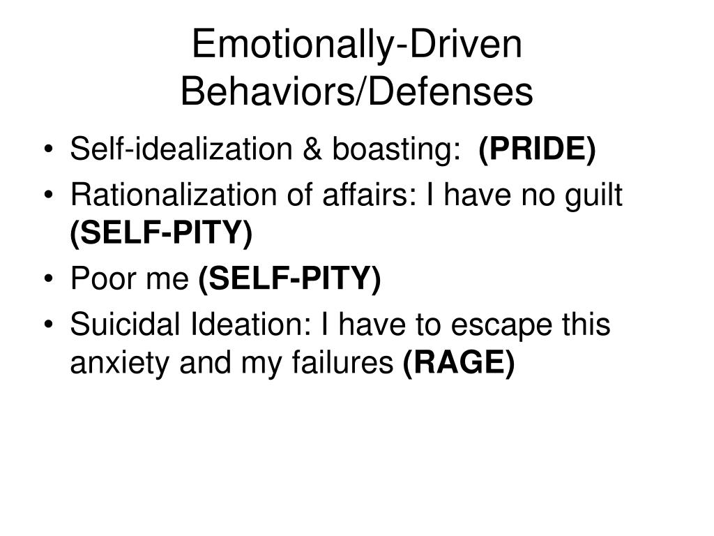 Emotionally-Driven Behaviors/Defenses