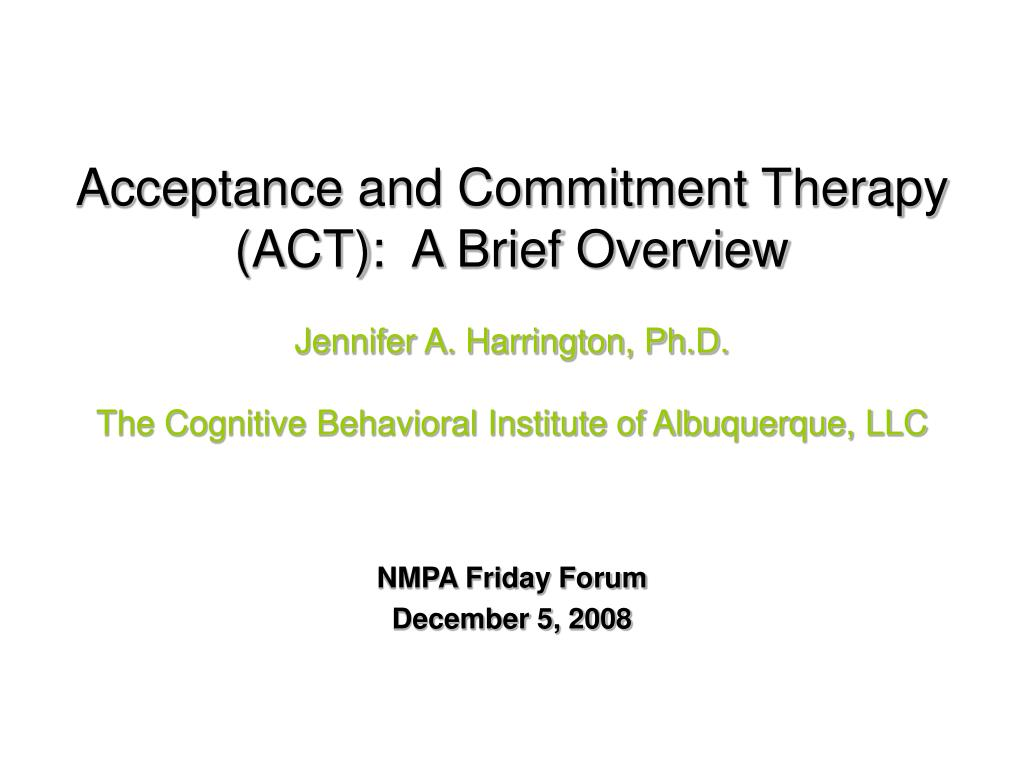 Acceptance and Commitment Therapy (ACT):  A Brief Overview
