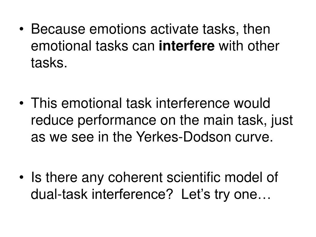 Because emotions activate tasks, then emotional tasks can